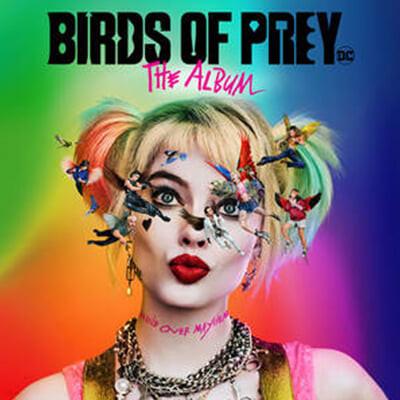 버즈 오브 프레이: 할리 퀸의 황홀한 해방 영화음악 (Birds of Prey OST) [LP]