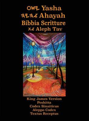 Yasha Ahayah Bibbia Scritture Aleph Tav (Italian Edition YASAT Study Bible)