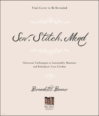 Sew, Stitch, Mend: Historical Techniques to Sustainably Maintain and Refashion Your Clothes