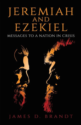 Jeremiah and Ezekiel: Messages to a Nation in Crisis