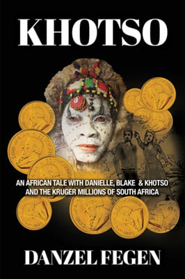 Khotso: An African Tale with Danielle, Blake & Khotso and the Kruger Millions of South Africa