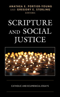 Scripture and Social Justice: Catholic and Ecumenical Essays