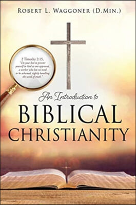 An Introduction to Biblical Christianity