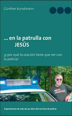... en la patrulla con JESUS