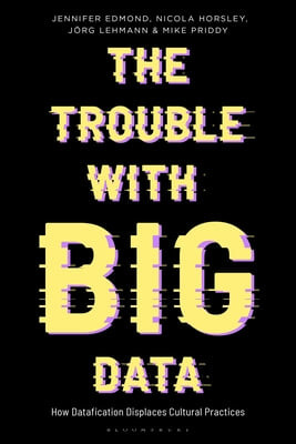 The Trouble With Big Data