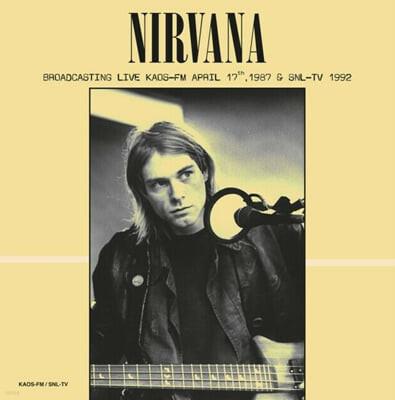 Nirvana (너바나) - Broadcasting Live KAOS-FM April 17th, 1987 & SNL-TV 1992 [그린 컬러 LP]