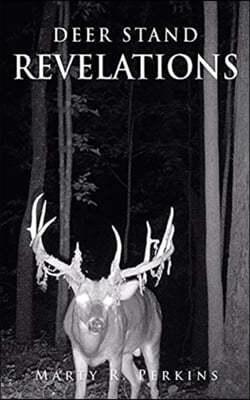 Deer Stand Revelations