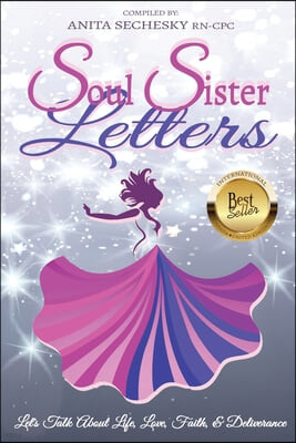 Soul Sister Letters: Let's Talk About Life, Love, Faith & Deliverance (Revised Edition)