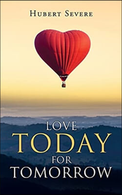 Love Today for Tomorrow