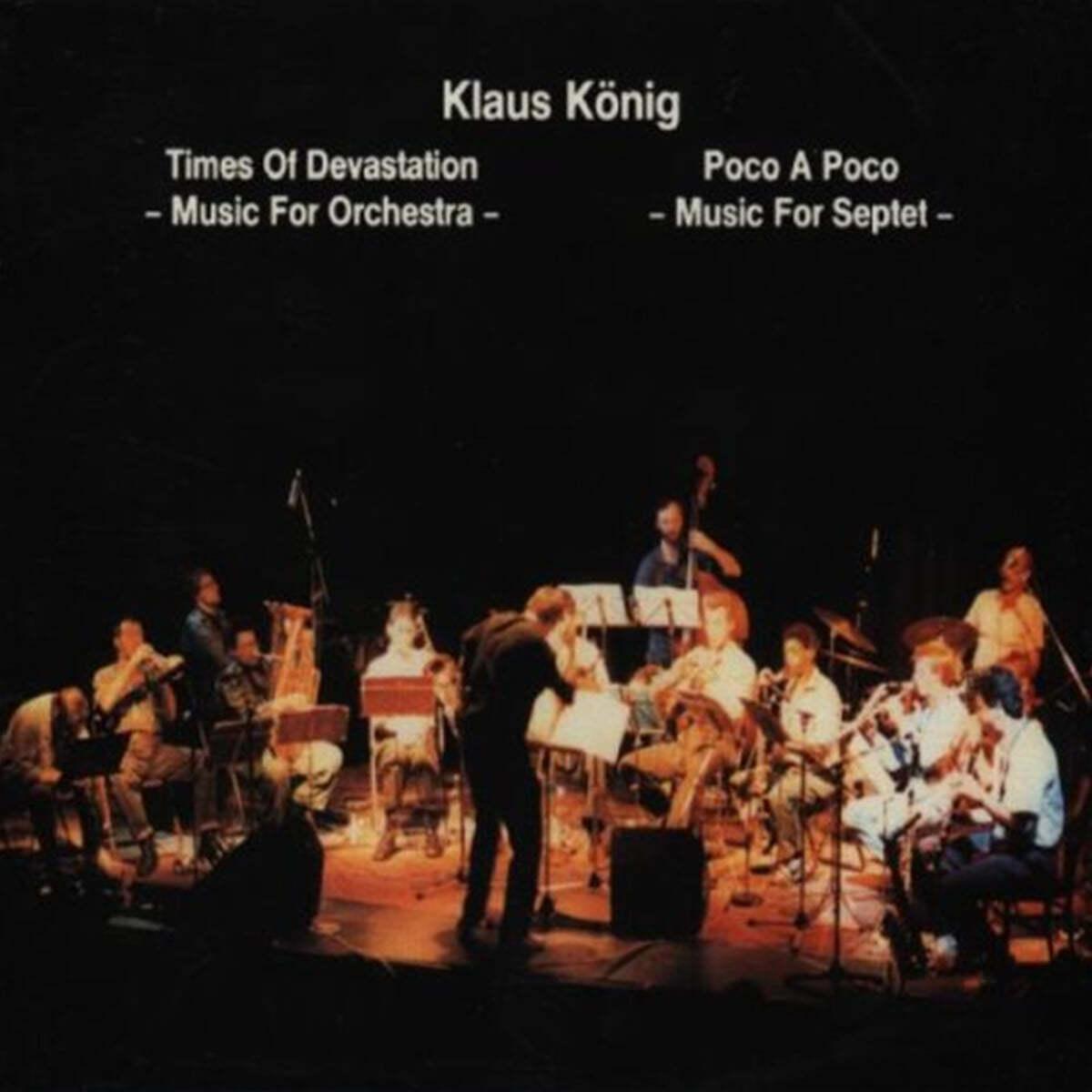 Klaus Konig (클라우스 쾨니히) - Times of Devastation / Poco A Poco