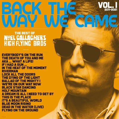 Noel Gallagher's High Flying Birds (노엘 갤러거) - Back The Way We Came: Vol. 1 (2011-2021) [2LP]