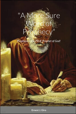 """A More Sure Word of Prophecy"""