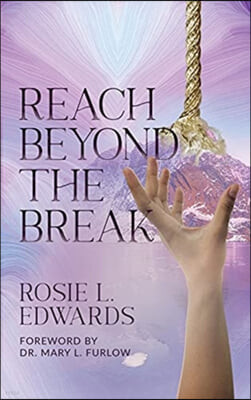 Reach Beyond the Break