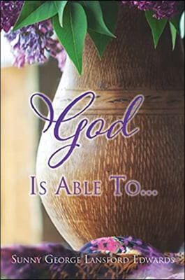 God Is Able To...