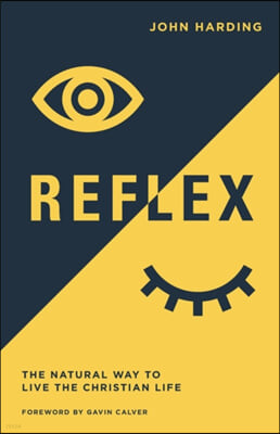 Reflex: The Natural Way to Live the Christian Life