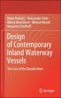 Design of Contemporary Inland Waterway Vessels: The Case of the Danube River