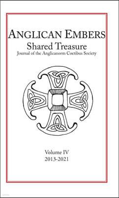 Anglican Embers / Shared Treasure, Volume IV