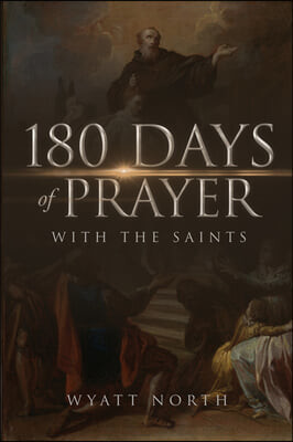 180 Days of Prayer with the Saints