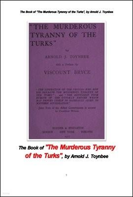 토인비의 투르크족의 사람도 죽일 폭군 전제국가.The Book of