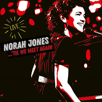 Norah Jones (노라 존스) - 'Til We Meet Again