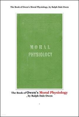 인구론에서 도덕적 생리학. The Book of Owen's Moral Physiology, by Ralph Dale Owen