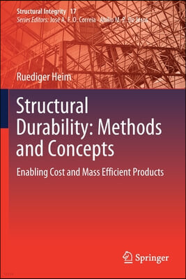 Structural Durability: Methods and Concepts: Enabling Cost and Mass Efficient Products