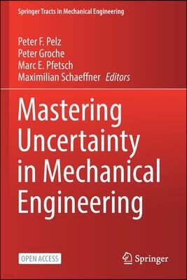 Mastering Uncertainty in Mechanical Engineering