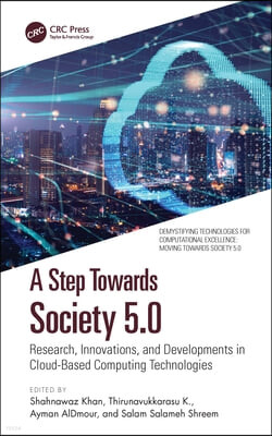 A Step Towards Society 5.0: Research, Innovations, and Developments in Cloud-Based Computing Technologies