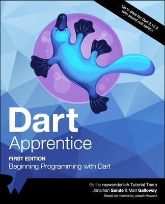 Dart Apprentice (First Edition): Beginning Programming with Dart