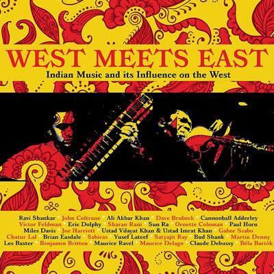 웨스트 미츠 이스트 - 인디안 음악 모음 (West Meets East: Indian Music & Its Influence On The West )