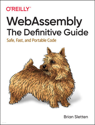 Webassembly: The Definitive Guide: Safe, Fast, and Portable Code