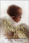 An Angel's Kiss Embracing the Spirit of a Child Born with Cancer