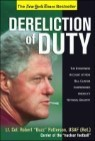 Dereliction of Duty: The Eyewitness Account of How President Bill Clinton Endangered America's Long-