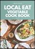 LOCAL EAT VEGETABLE COOKBOOK : 로컬릿 채소 요리의 정석