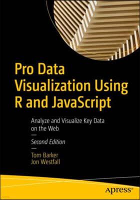 Pro Data Visualization Using R and JavaScript: Analyze and Visualize Key Data on the Web