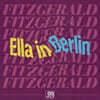 Ella Fitzgerald (엘라 피츠제럴드) - Original Grooves: Ella in Berlin - Mack The Knife / Summertime [LP]