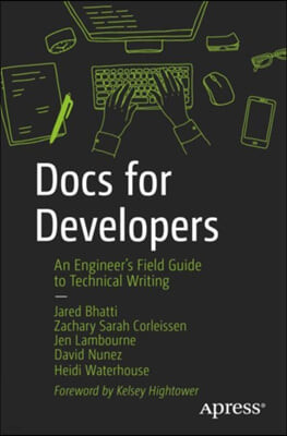 Docs for Developers: An Engineer's Field Guide to Technical Writing