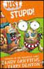 Just Series #03 : Just Stupid!