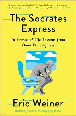 The Socrates Express : In Search of Life Lessons from Dead Philosophers