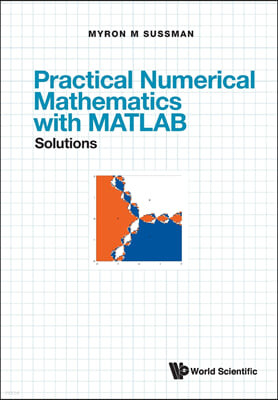 Practical Numerical Mathematics with Matlab: Solutions