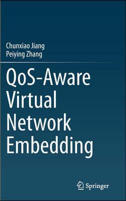 Qos-Aware Virtual Network Embedding