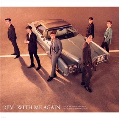 투피엠 (2PM) - With Me Again (CD+DVD) (초회생산한정반 A)