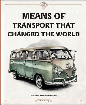 Means of Transport That Changed the World