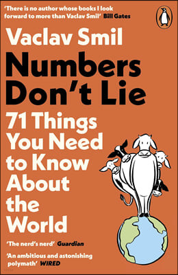 Numbers Don't Lie : 71 Things You Need to Know About the World