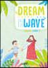 Dream Wave Serving Story 2 (청소년)