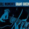 Grant Green (그랜트 그린) - Idle Moments [LP]