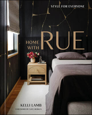 Home with Rue: Style for Everyone [An Interior Design Book]