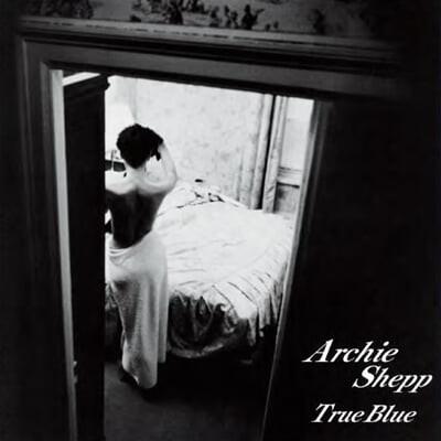 Archie Shepp Quartet (아치 셰프 쿼텟) - True Blue [LP]