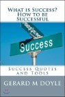 What Is Success? How to Be Successful, Success Quotes and Tools.: 7 Secrets of Success