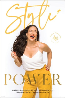 Style Power: Unlock the Connection Between Your Soul and Your Wardrobe... And Set Yourself Free in Style
